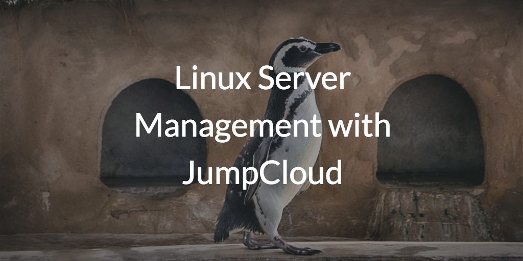 Linux Server Management with JumpCloud | JumpCloud