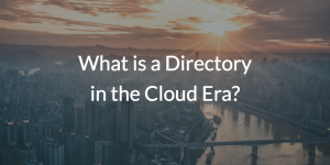 What is a Directory in the Cloud Era?