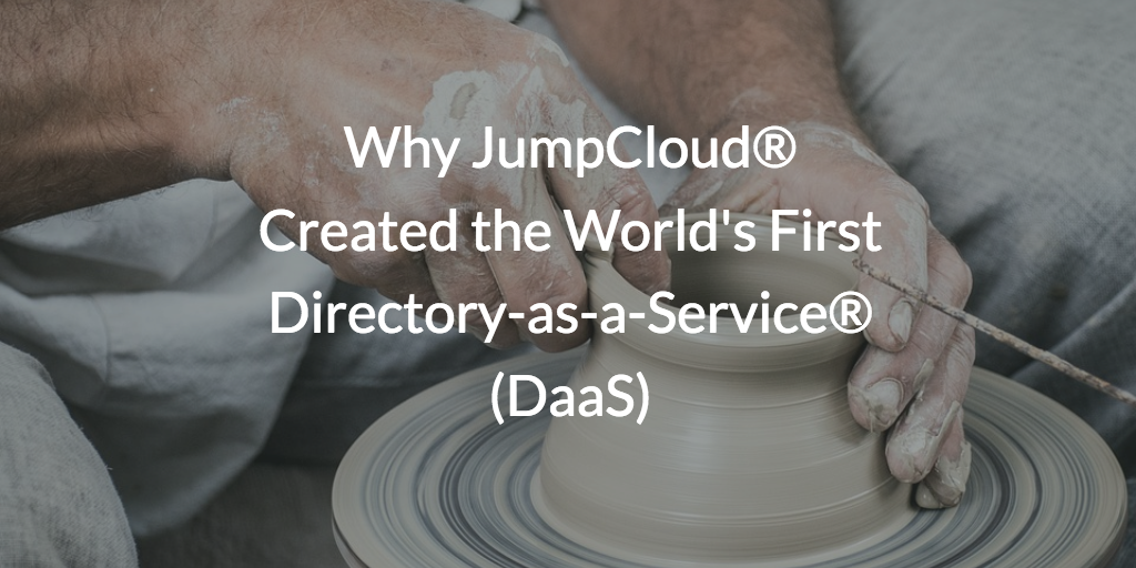 Why JumpCloud® Created the World's First Directory-as-a-Service® (DaaS)