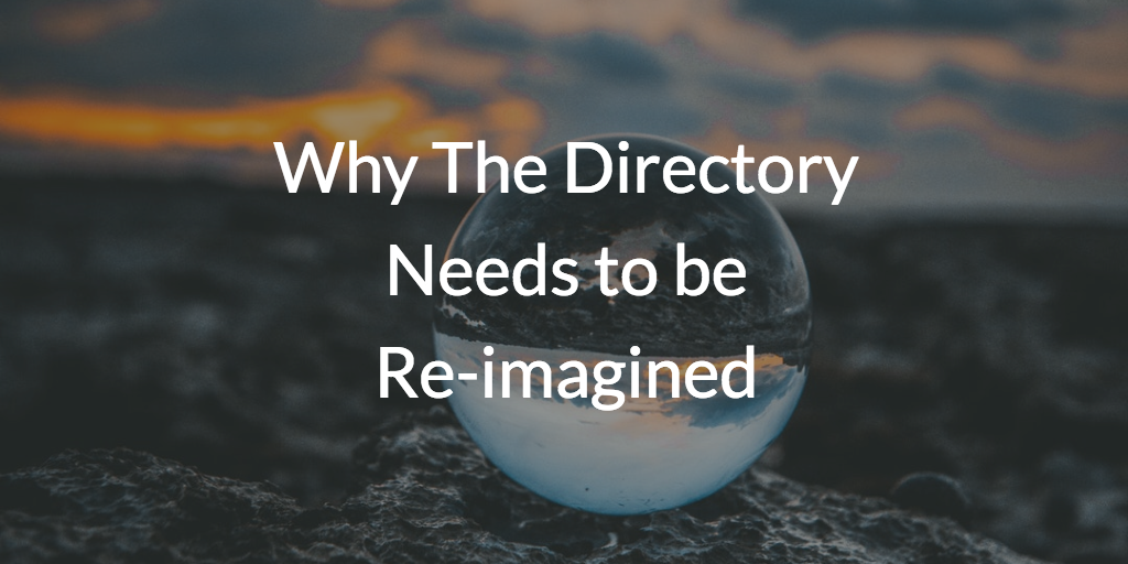 Why The Directory Needs to be Re-imagined
