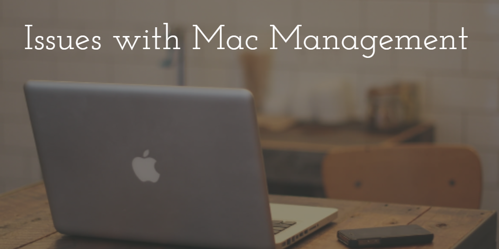 Issues with Mac Management