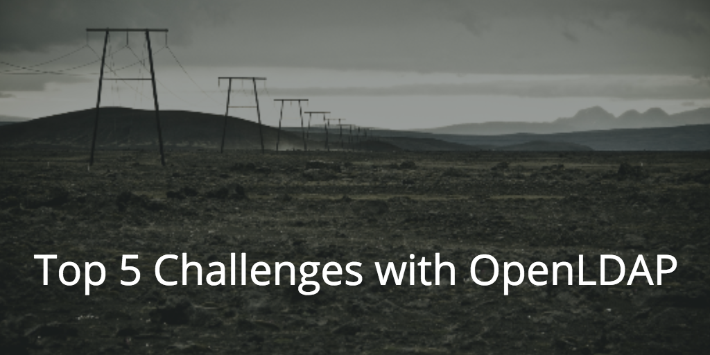 Challenges with OpenLDAP