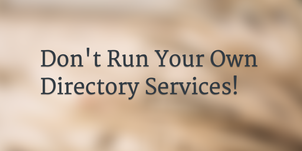 Dont run your own directory