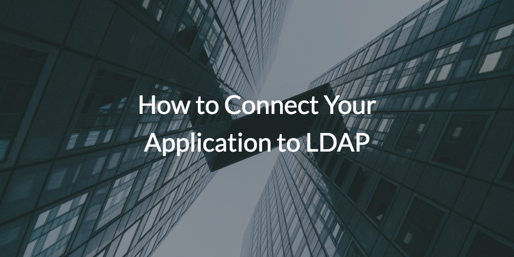How to Connect Your Application to LDAP | JumpCloud