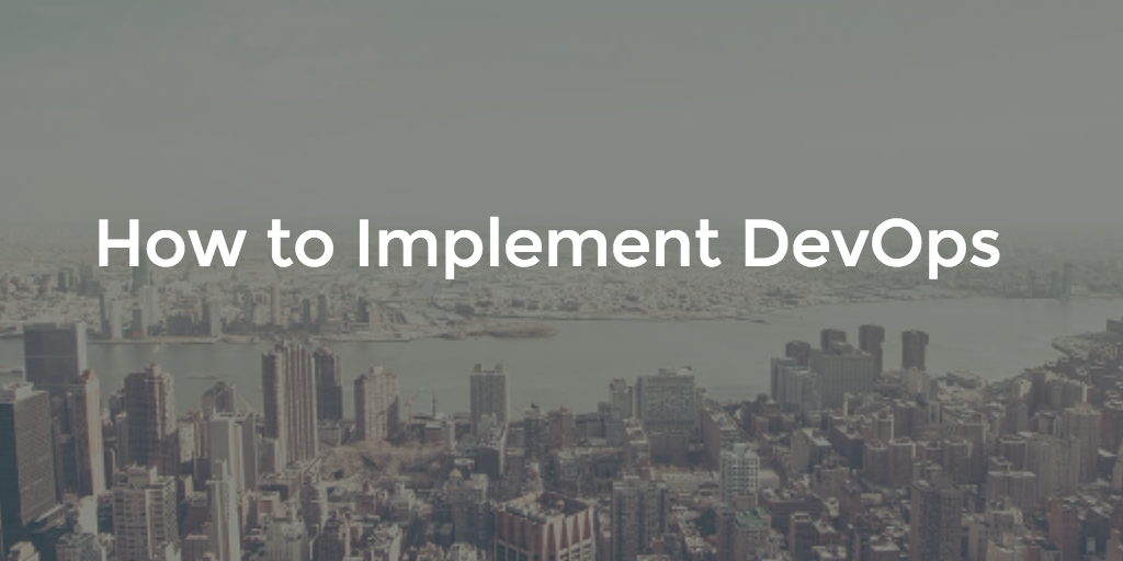 How to Implement DevOps