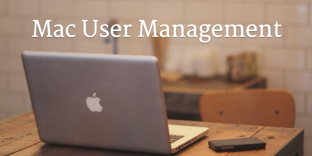 Mac User Management
