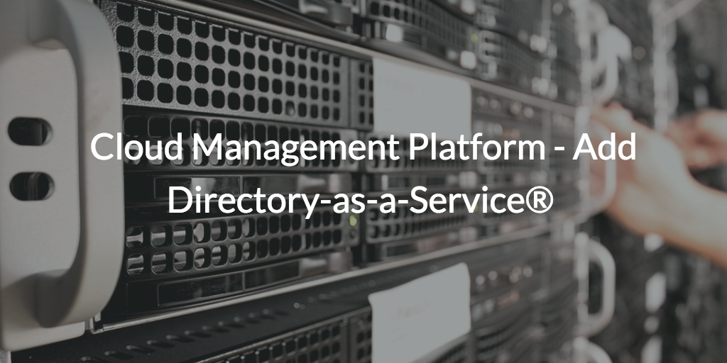 cloud management platform directory-as-a-service
