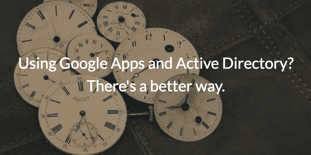 google apps active directory better way