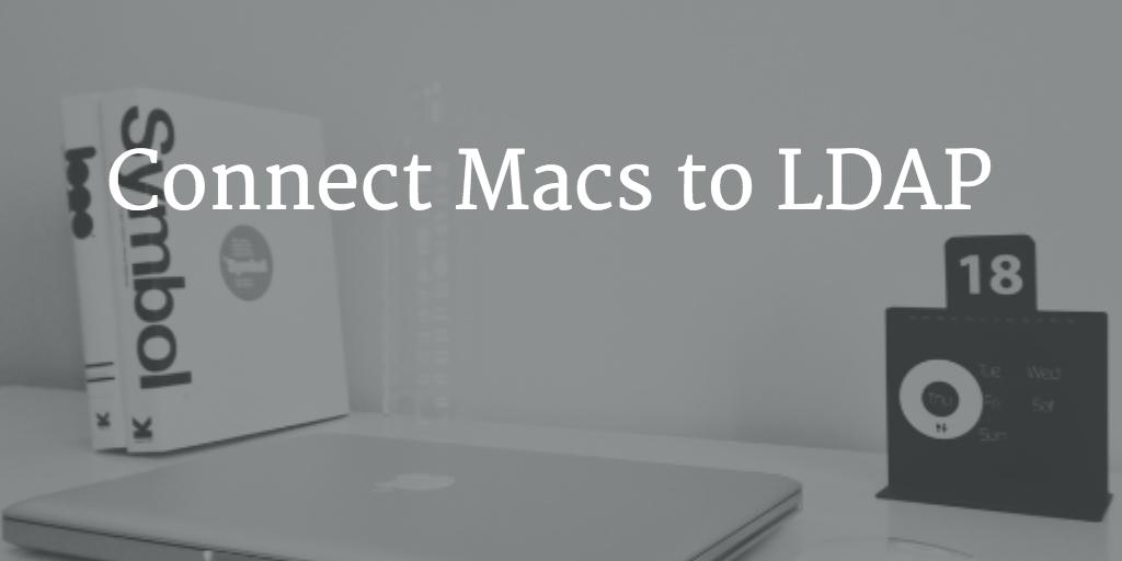 connect Macs to LDAP