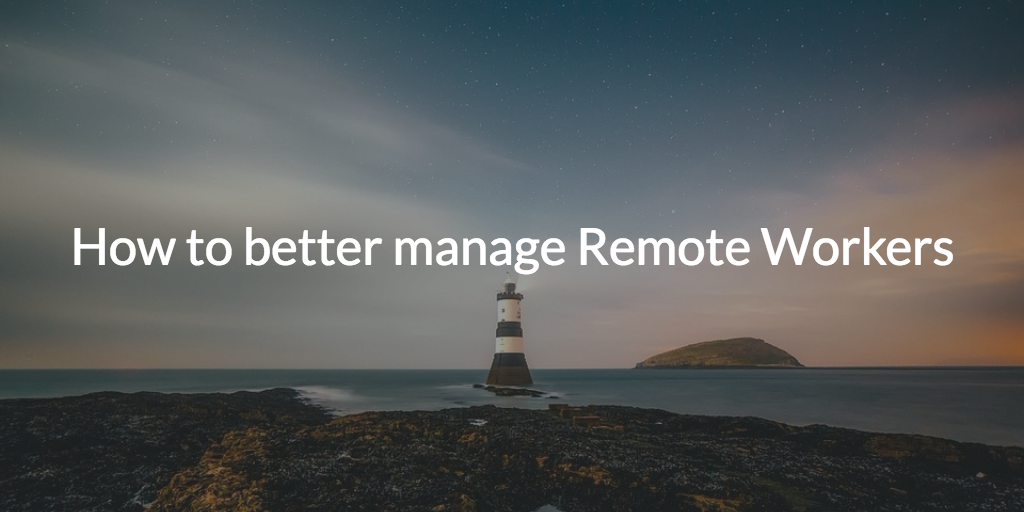 manage remote workers better
