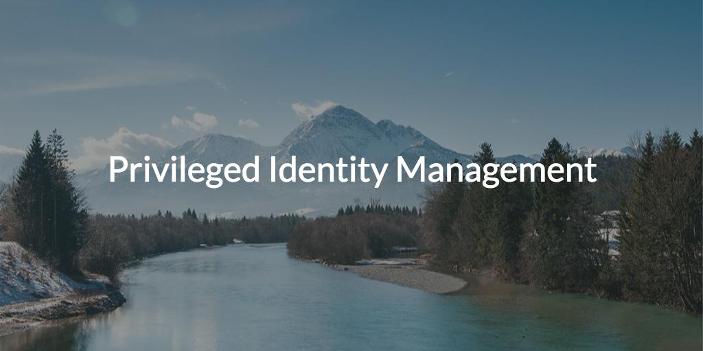 privileged identity management