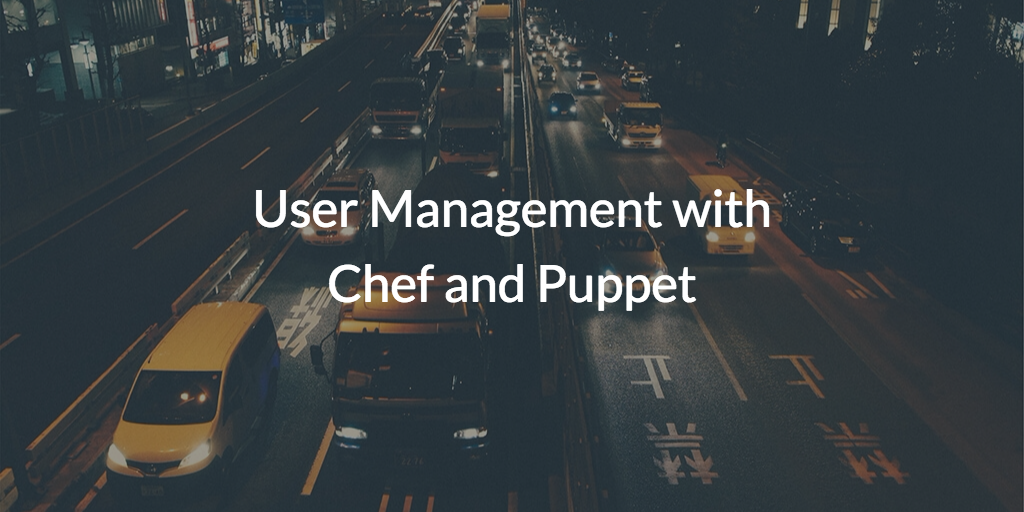 user management chef puppet