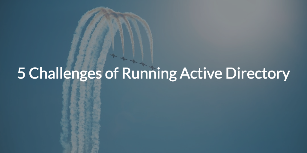 5 challenges active directory