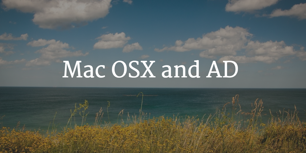 Mac OSX and Active Directory
