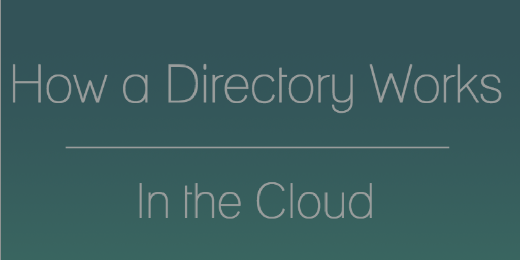 How a Directory works in the Cloud