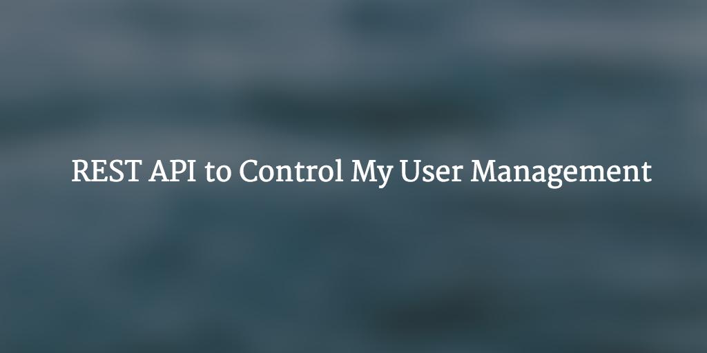 REST API user management
