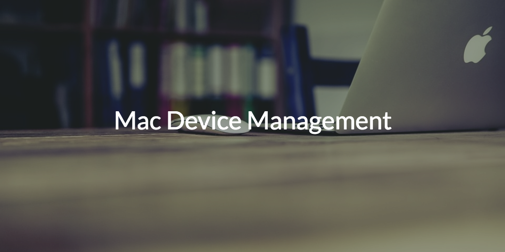 mac device managment