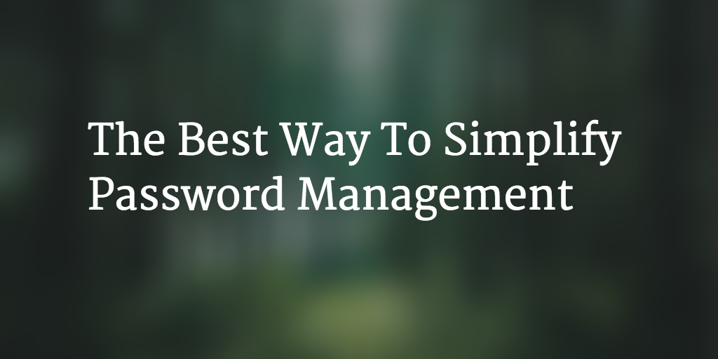 simplify password management