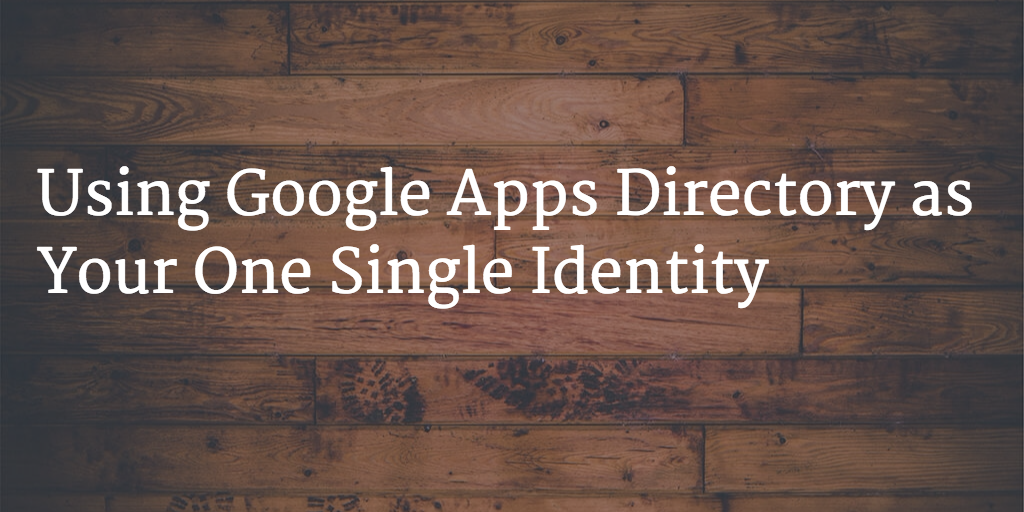 Using Google Apps as Identity
