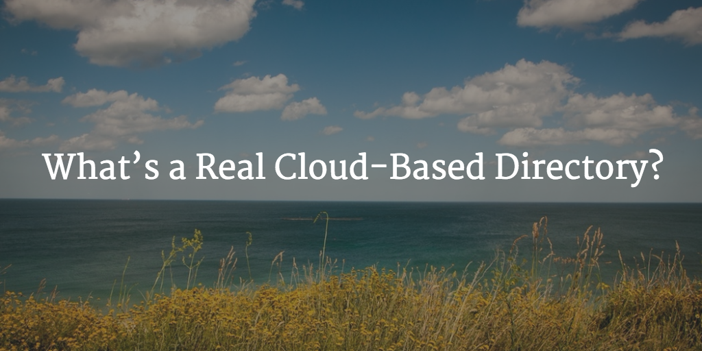 What's a Real Cloud-Based Directory?