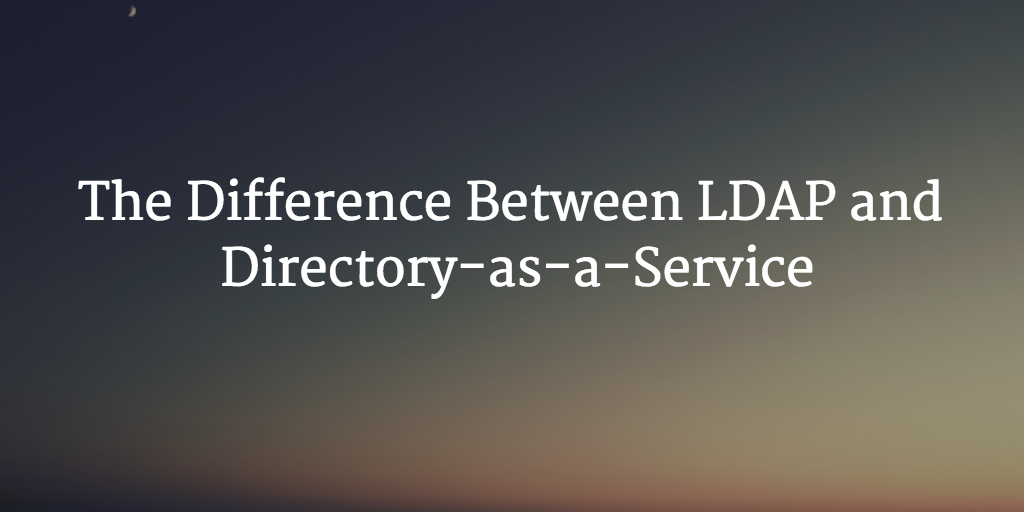 difference LDAP and DaaS