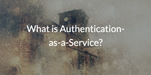 What is Authentication-as-a-Service?