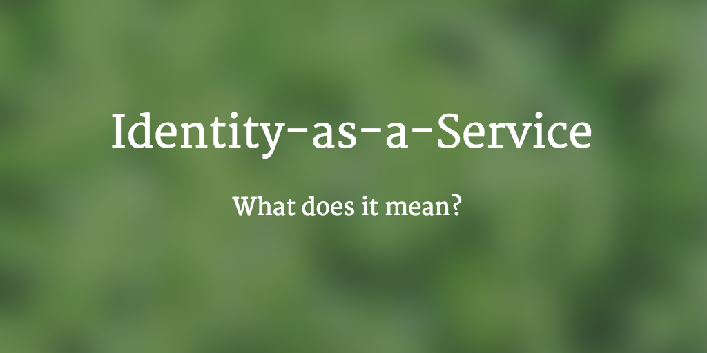 Identity as a Service Definition