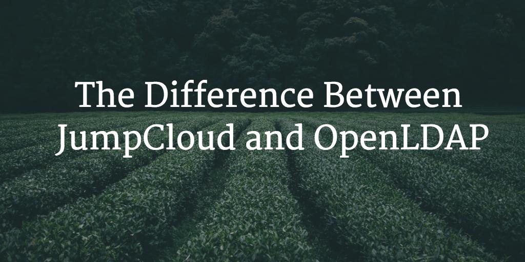 OpenLDAP vs JumpCloud