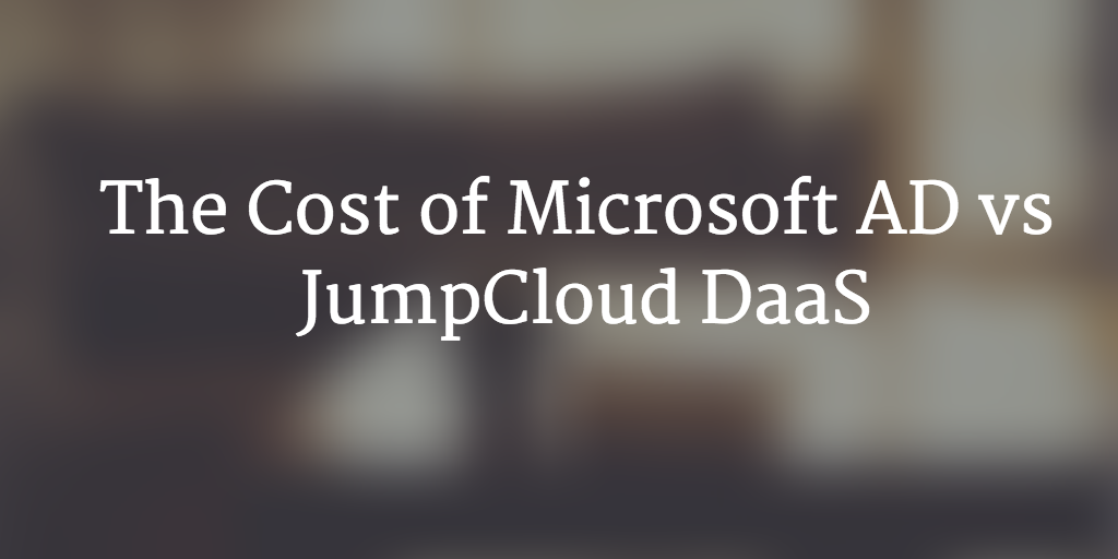 cost of Microsoft AD vs JumpCloud