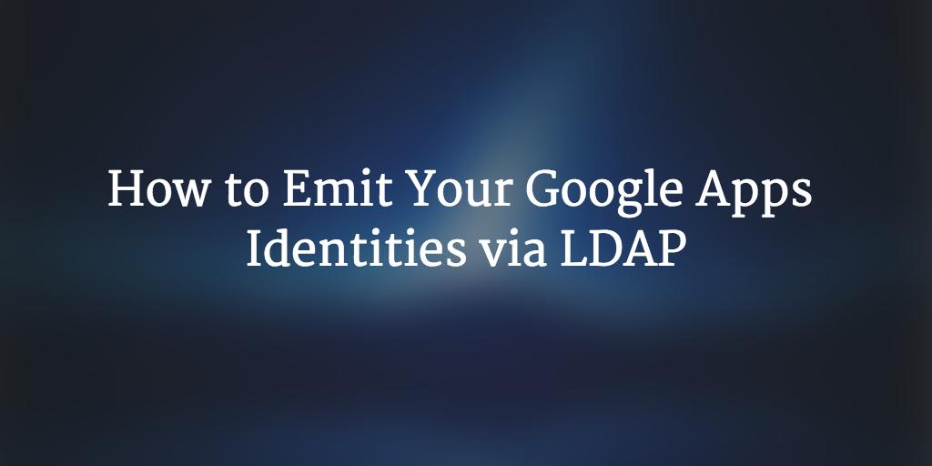 google apps identities LDAP