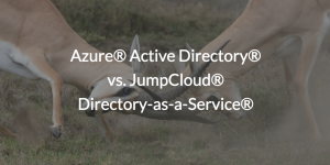 Azure® Active Directory® vs. JumpCloud® Directory-as-a-Service®