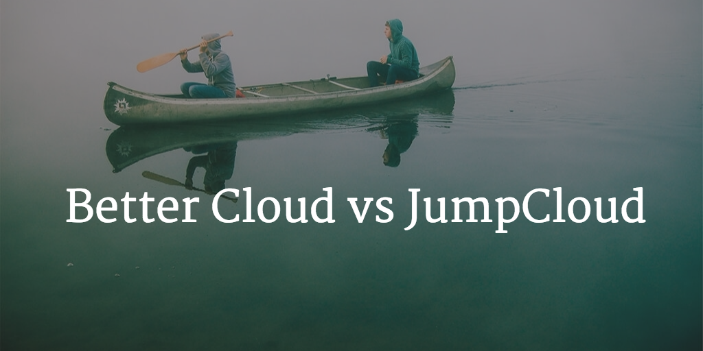 Better Cloud vs JumpCloud Directory-as-a-Service