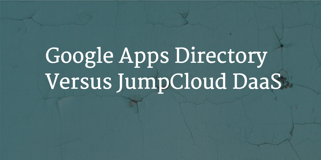 Google Apps Directory vs JumpCloud