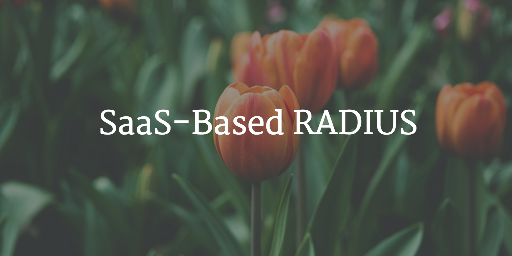 SaaS based RADIUS