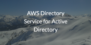 AWS Directory Service for Active Directory