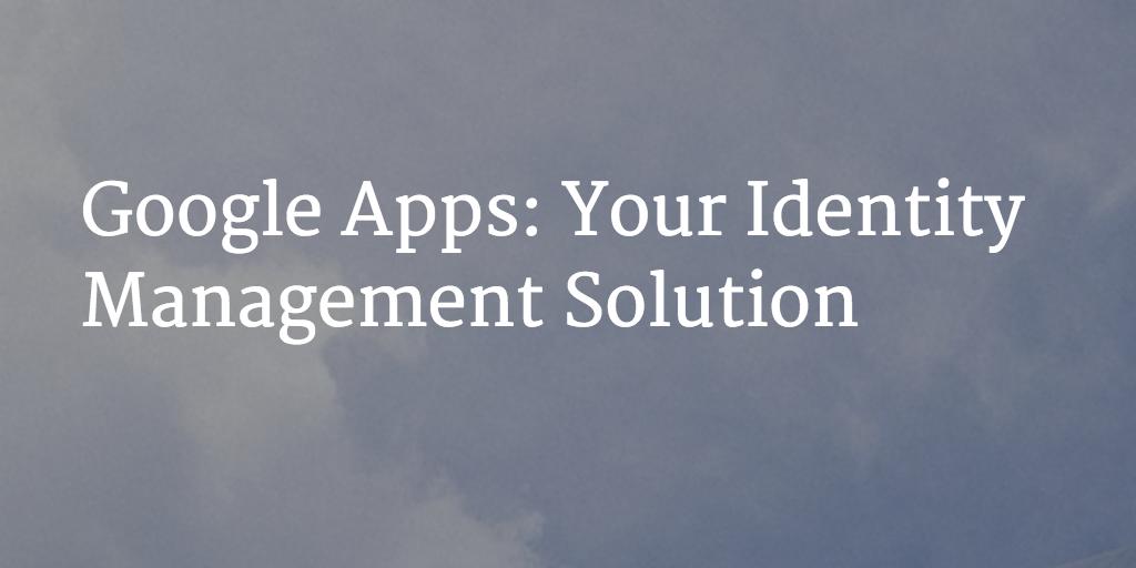 google apps identity management solution
