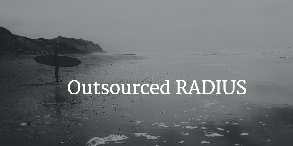 outsourced RADIUS