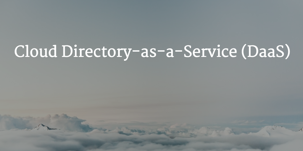 Cloud Directory-as-a-Service (DaaS)