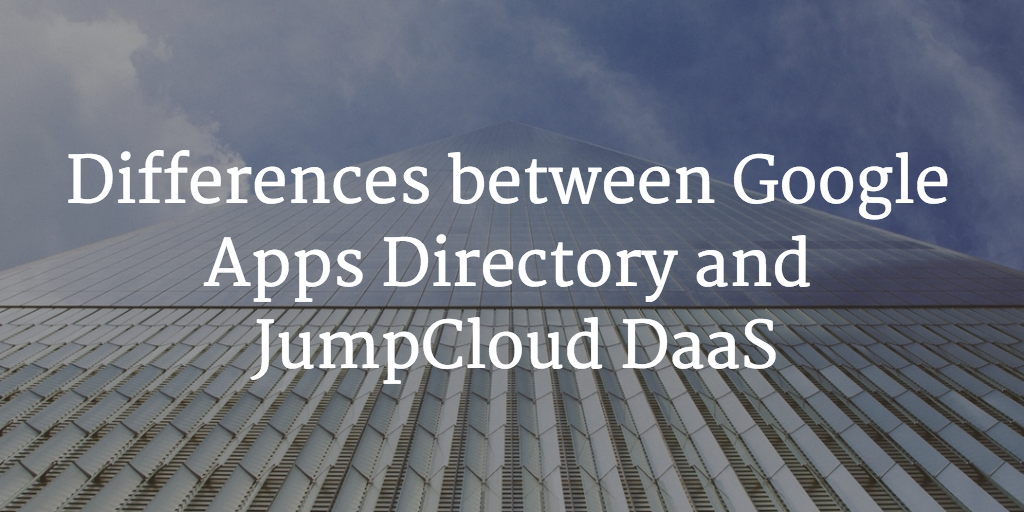 Differences between Google Apps Directory and JumpCloud