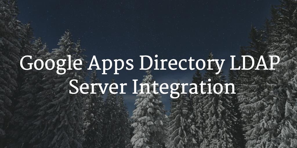 Google Apps Directory LDAP Server Integration