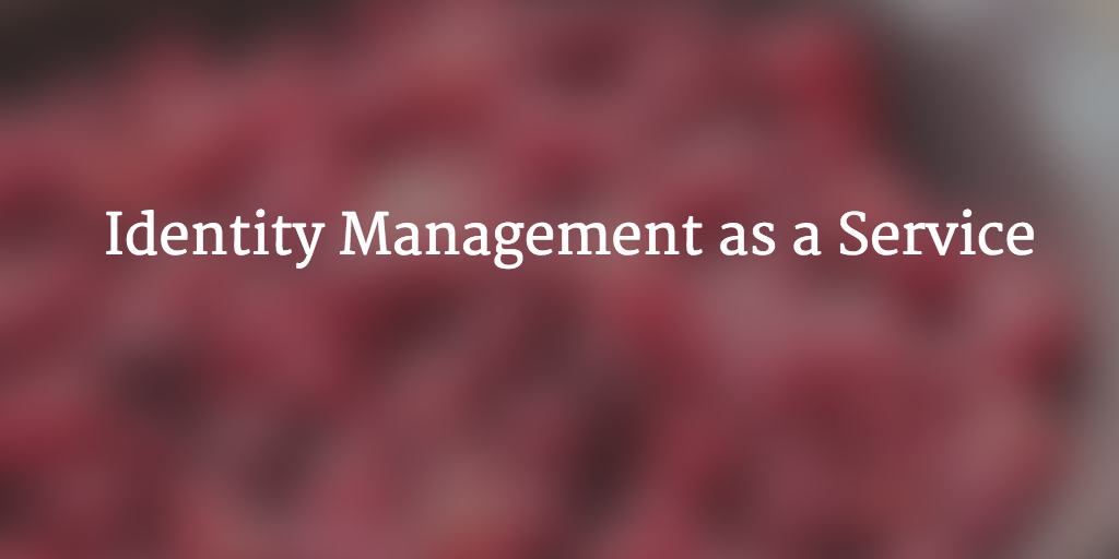 Identity Management as a Service