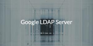 Google LDAP Server