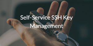 Self-Service SSH Key Management