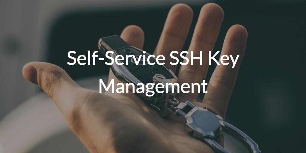 Self-Service SSH Key Management