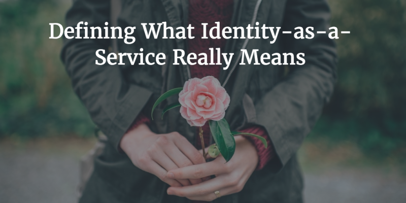 Defining What Identity-as-a-Service Really Means