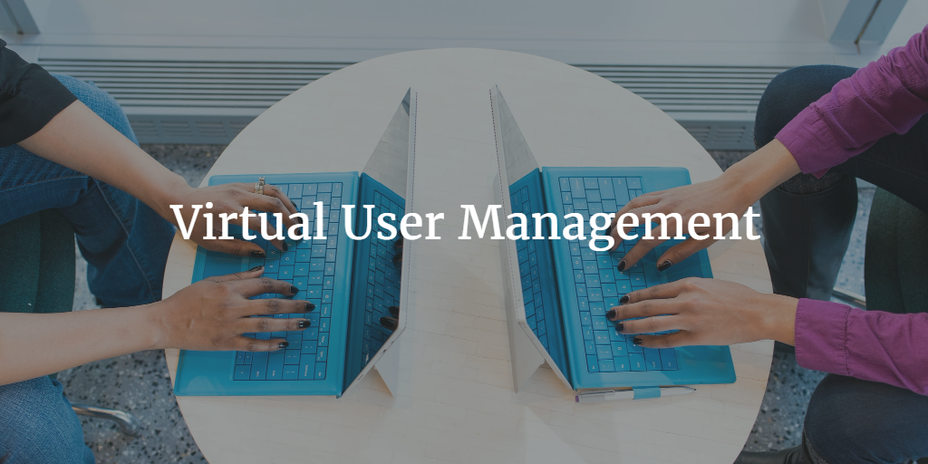 Virtual User Management