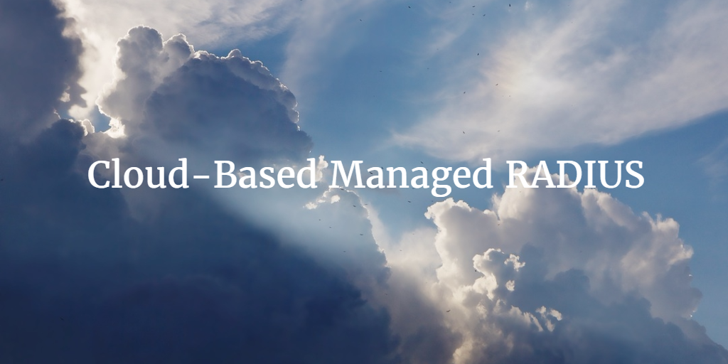 Cloud-Based Managed RADIUS