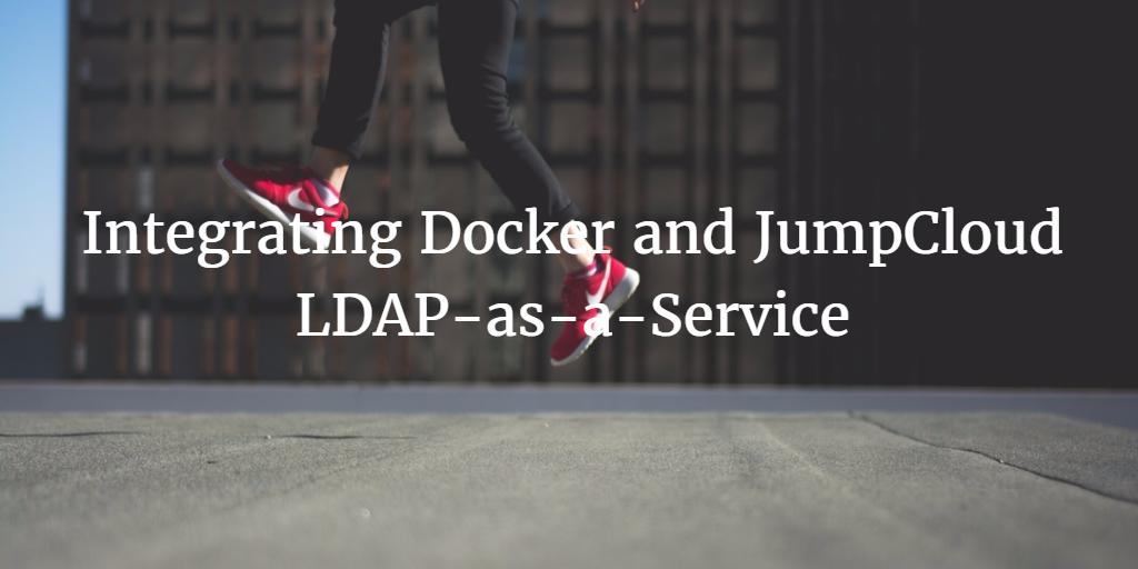 Integrating Docker and JumpCloud LDAP-as-a-Service   JumpCloud