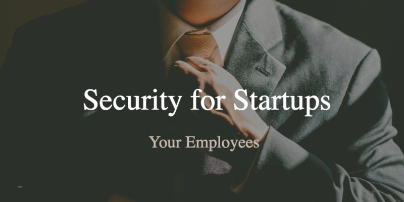 security for start ups employees