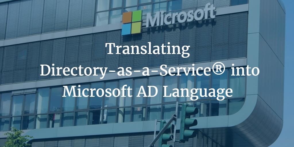 translating directory as a service into microsoft ad language